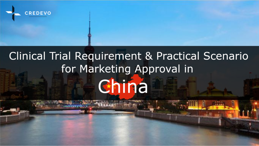 Clinical trial requirements and practical scenario for marketing approval in China