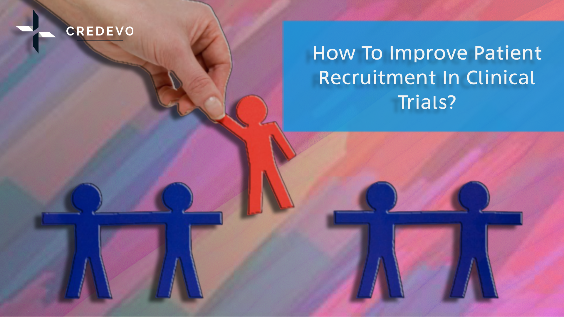 How To Improve Patient Recruitment In Clinical Trials Credevo Articles