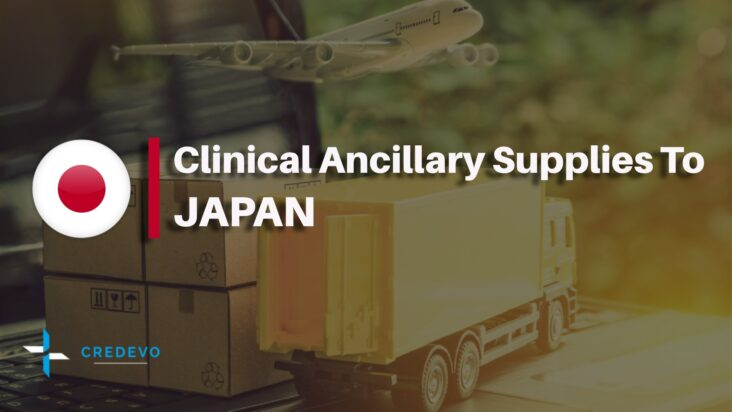 Import of clinical ancillary supply into Japan for clinical trials