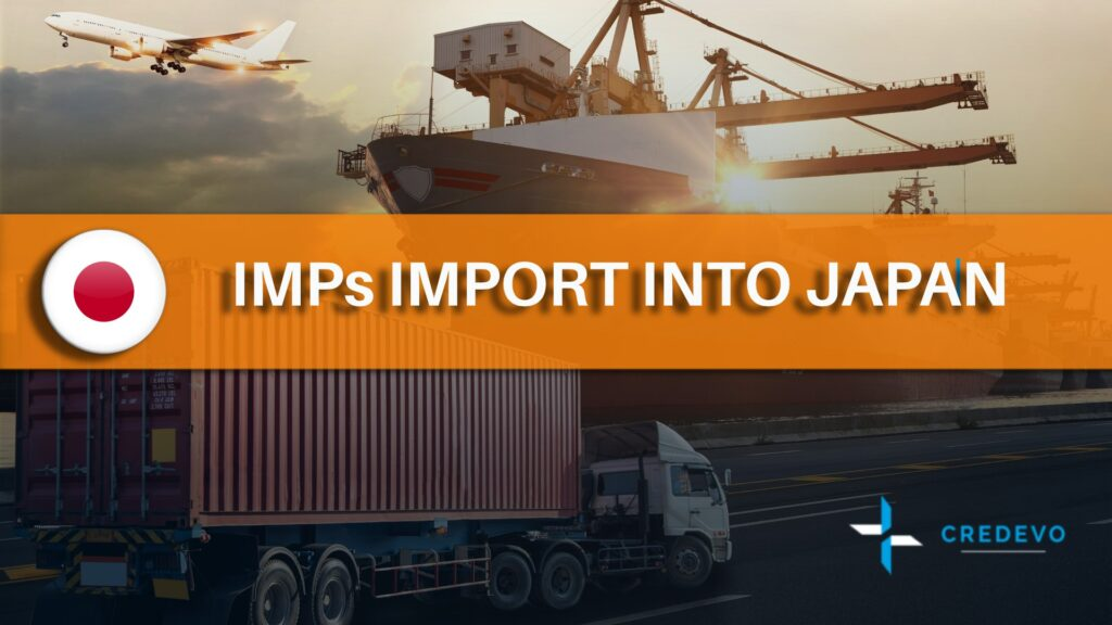 Import of IMPs into Japan for clinical trials