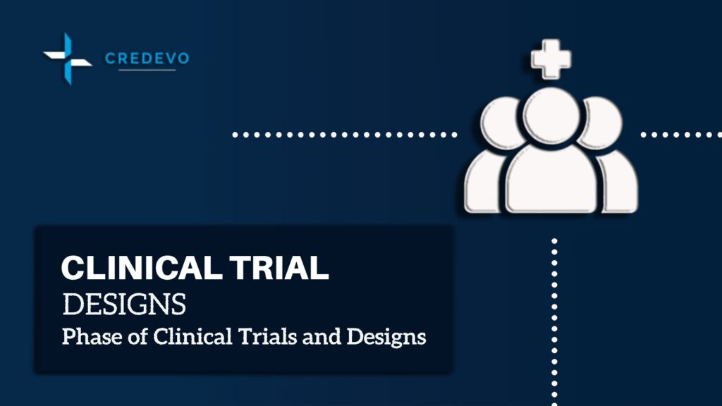 Clinical trial designs and study designs