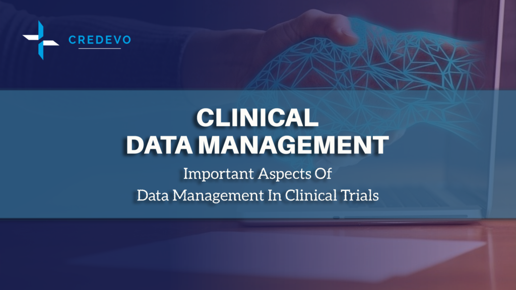 Important aspects of clinical data management in clinical trials