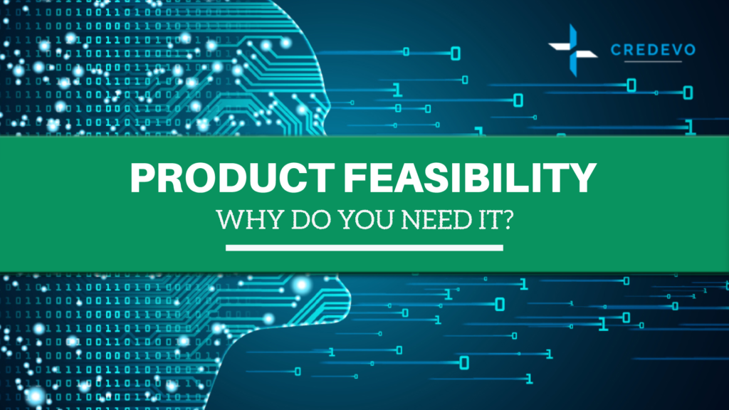 Why do you need to conduct product feasibility